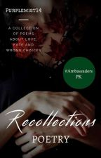 Recollections | Poetry | by Purplemist14
