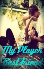 My Player Best Friend by keepingitreal15