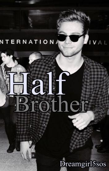 Half Brother || Luke Hemmings
