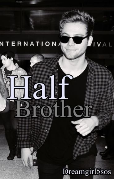 Half Brother || Luke Hemmings
