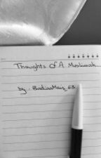 Thoughts Of A Muslimah by BadiaaMais_63