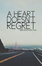 A Heart Doesn't Regret (Sequel) by booksandnovelties