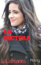 La Doctora ( Camren G'P) ONE SHOT by Camzregui1996