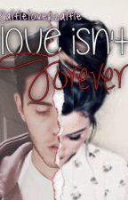 |Love Isn't Forever|Zalfie Oneshots by loveslostdreamer