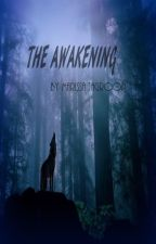 The Awakening by Marissa002