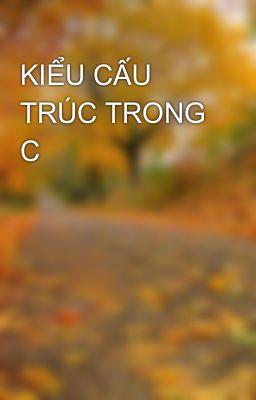 KIỂU CẤU TRÚC TRONG C