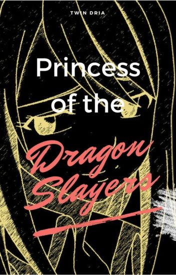 The Princess Of The Dragon Slayers {In Editing}