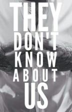 They Don't Know About Us [ Ziam AU ] by shanesboogara