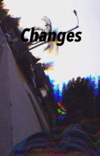 Changes (M.E,S.W,C.D) by MarleneHernandez_
