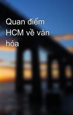 Quan điểm HCM về văn hóa