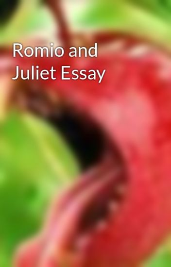 romio and juliet essay vampphycofant wattpad