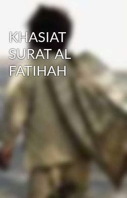 KHASIAT SURAT AL FATIHAH