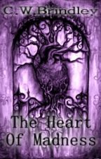 The Heart of Madness by deviant-daydream