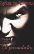 Refém de vampiros - O pesadelo by BeatrizLima003