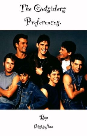 Outsiders Preferences - sexual pick up lines? - Wattpad