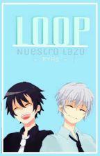 LOOP ; Akise×Yuki.- by -_EYES_-