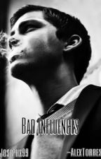 Bad Influences by Josephx99
