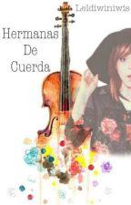 Hermanas de Cuerda (Lindsey Stirling Fan-Fic) (Editando y pausada) by leldiwiniwis