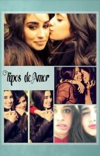 Tipos de Amor (Camren) by LaurenGirlzb