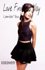 Love Finds Its Way {Camila/You} by DisBishHere