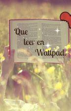 ¿Que leer en wattpad?! by Jhoipaez