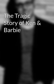 The Tragic Story of Ken & Barbie by SimonNormand