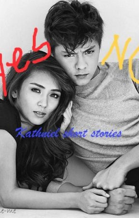 YES-NO SHORTIES(short for short stories of KATHNIEL) - page