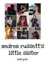 Andrea Russett's  Little Sister | Nash Grier by literally_fanfics
