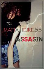 The Mafia Heiress /slash/ Assasin by MissLessLay