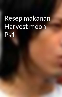 Resep makanan Harvest moon Ps1