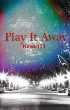 Play It Away (girlxgirl) (LGBT) by kewk123
