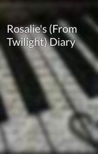 Rosalie's (From Twilight) Diary by x-zabbie-x