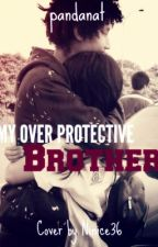 My Over Protective Brother by pandanat
