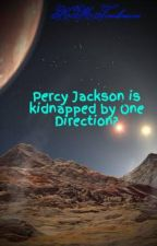 Percy Jackson is kidnapped by One Direction? by KWalshM