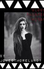 Blood Tainted Wings by jowestmoreland1