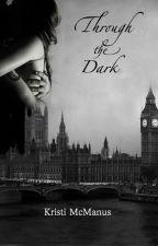 Through the Dark by kristimcmanus