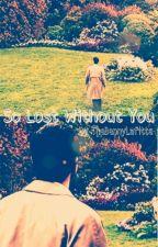 So Lost Without You (High School Destiel AU) by Benny-Lafitte