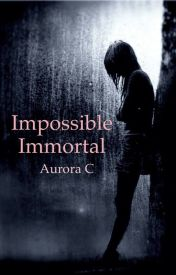Impossible Immortal by Immortal-Lies