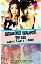 Falling Inlove To An Arrogant Jerk by dayanayanaaaa