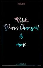Bitch, Park Chanyeol is mine (ChanBaek FF) by DraexanOh