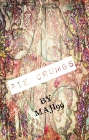 Pie Crumbs by theAMTG