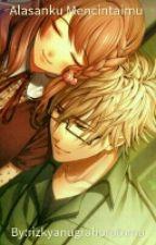 Alasanku Mencintaimu (lanjutan) by RIZKYAP27