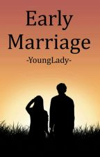 Early Marriage by -YoungLady-