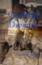 Chasing Dreams by Ponyismyname
