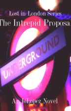 Lost in London:The Intrepid Proposal (A Marianno Ontanon - Inspired Fan Fiction) by IoLopez