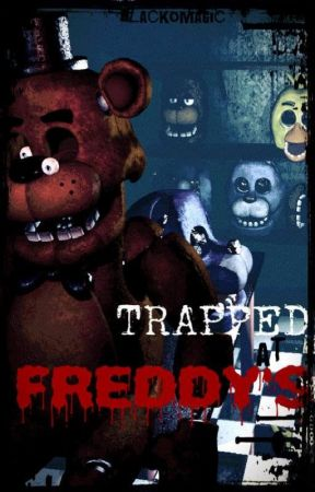 Trapped At Freddy's by Black0Magic