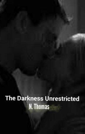 The Darkness Unrestricted by nicci42098