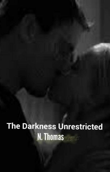 The Darkness Unrestricted