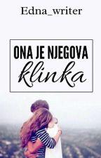 Ona je njegova klinka ❤ by Edna_writer