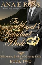 The Mogul's Reluctant Bride - Book Two by anaeross